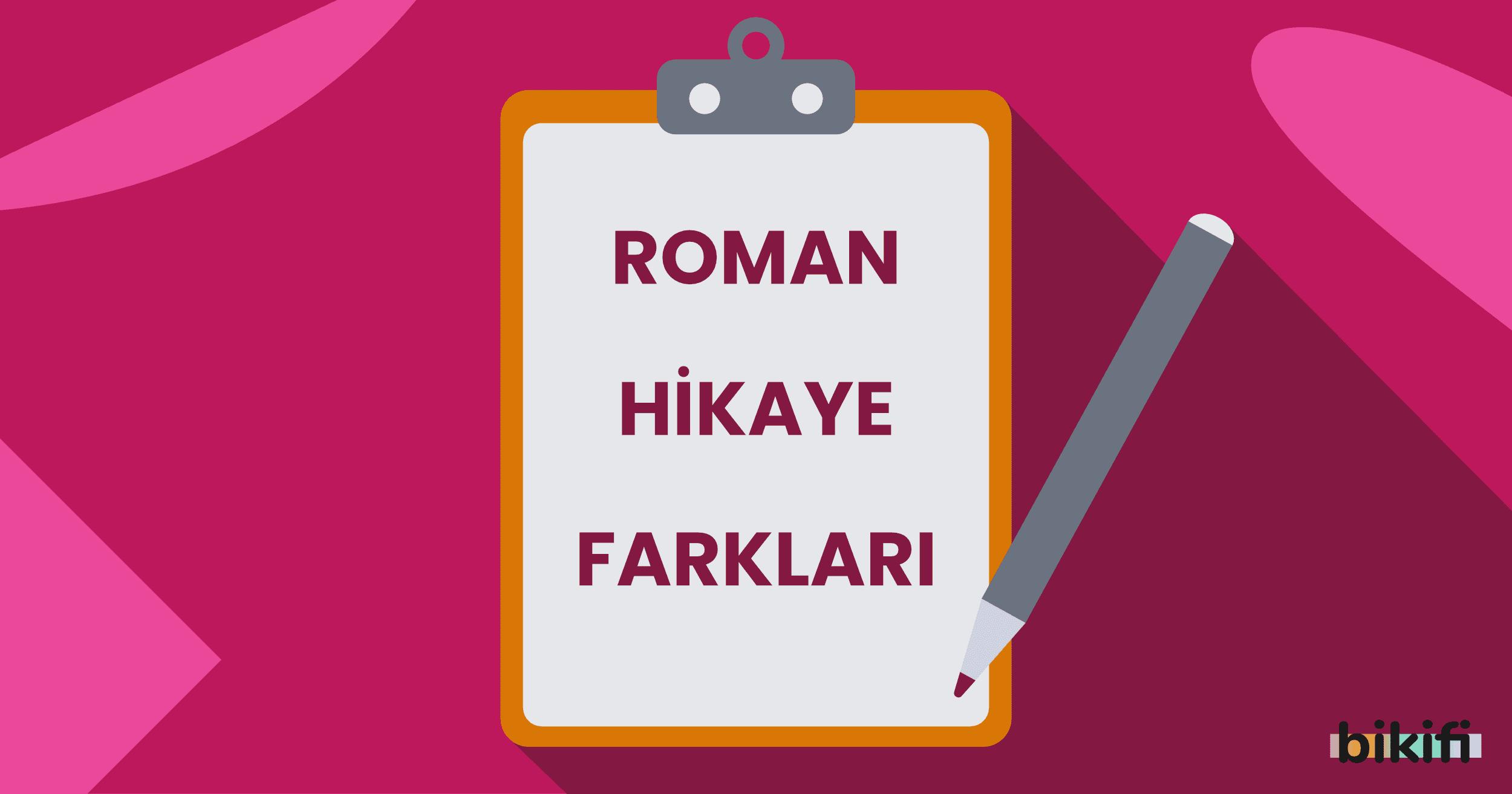 Roman-Hikaye Farkları