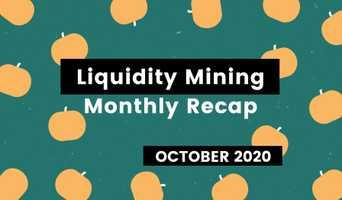 Liquidity mining: October recap