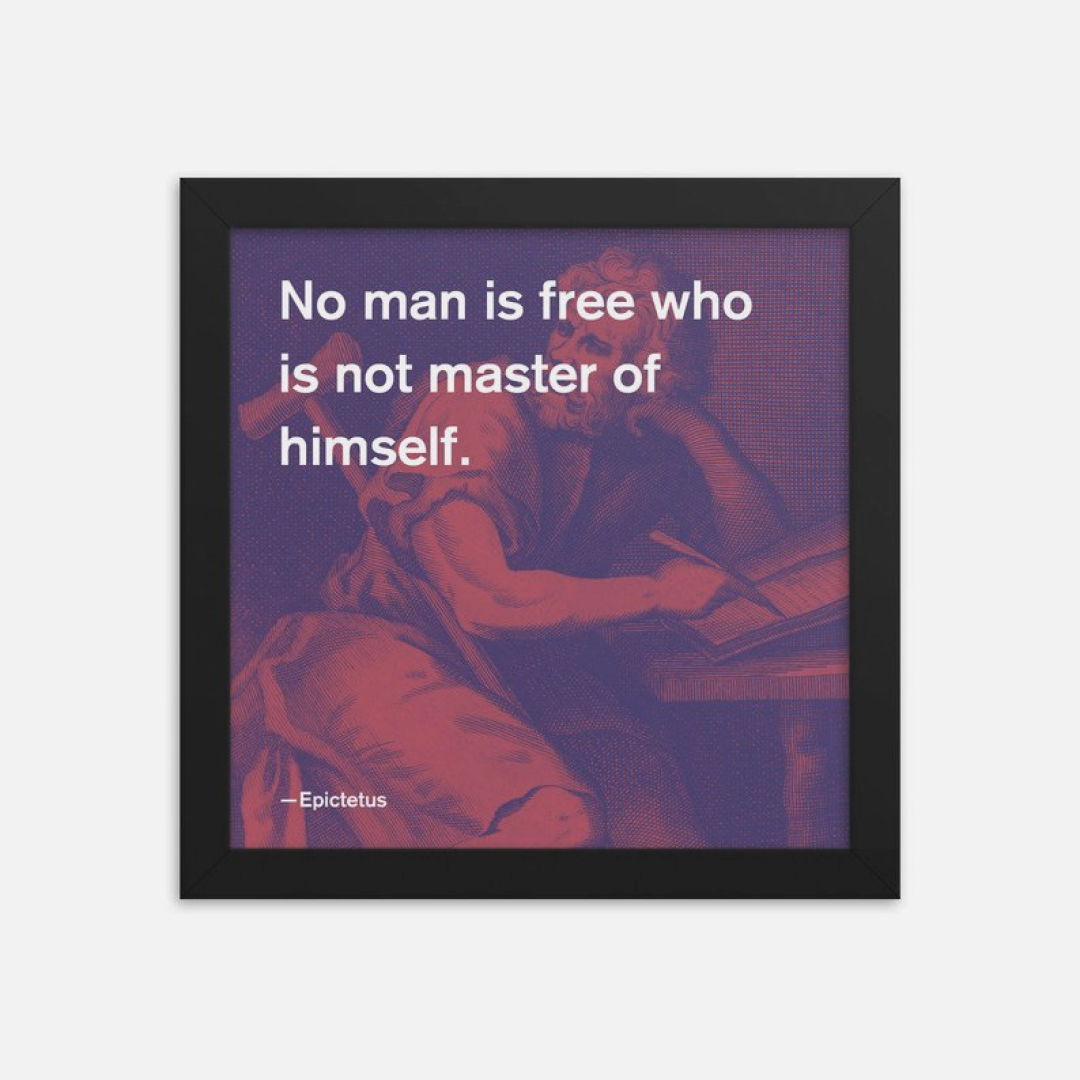 """Framed stoicism quote reading """"No man is free who is not master of himself"""""""