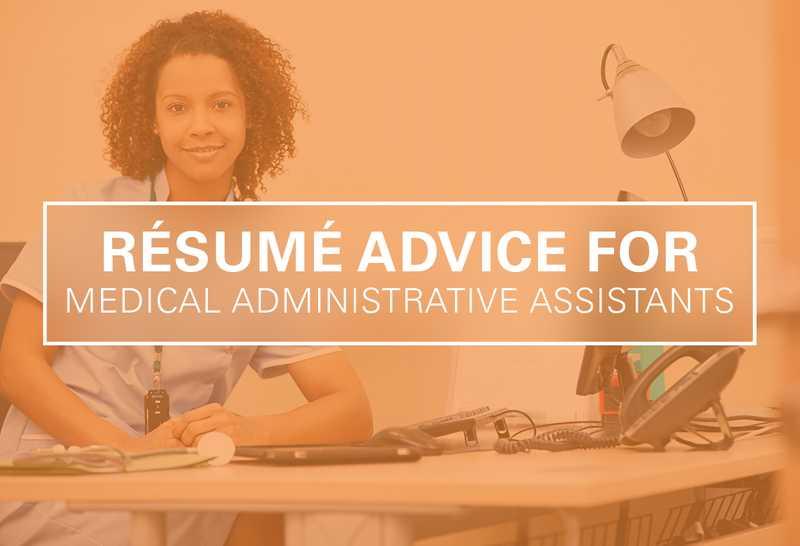 Résumé Tips for Medical Administrative Assistants