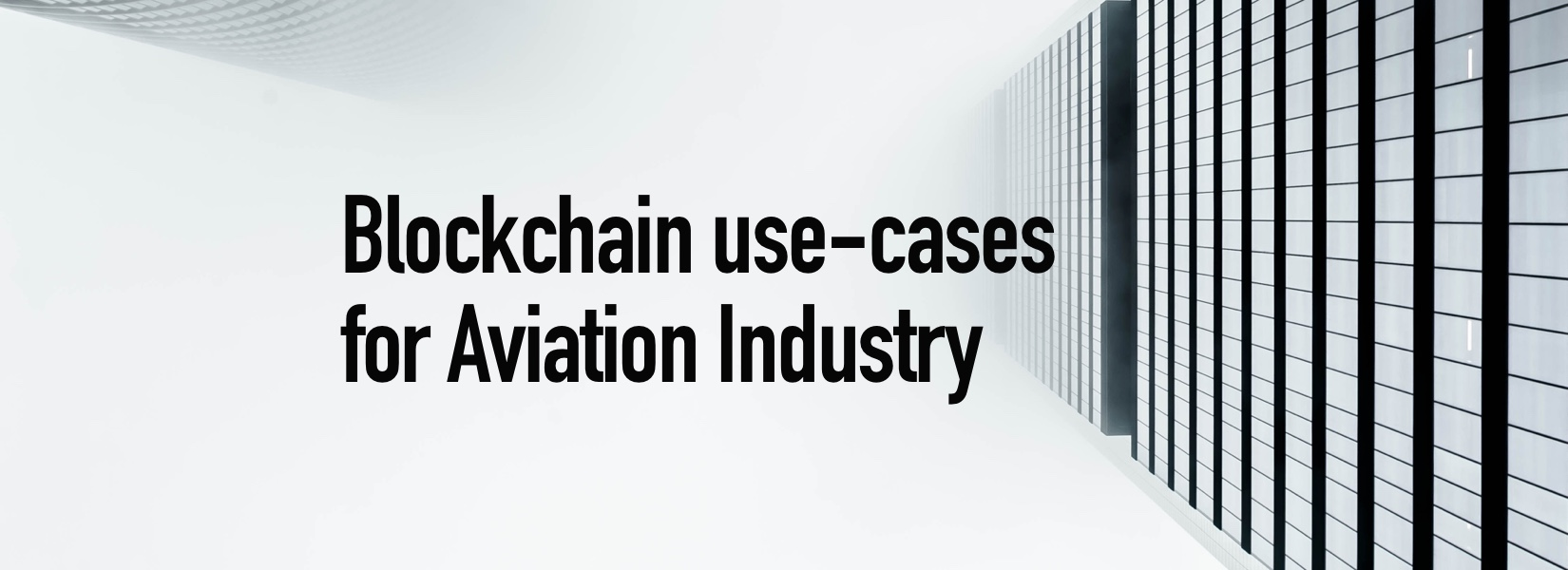 Blockchain use-cases for Aviation Industry in 2018