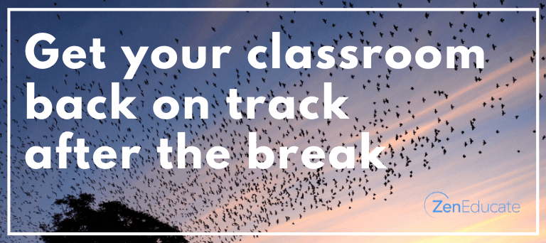 Four tips for getting your class back on track after the break