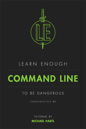 Learn enough command line to be dangerous