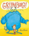 Grumbug! by Adam Stower