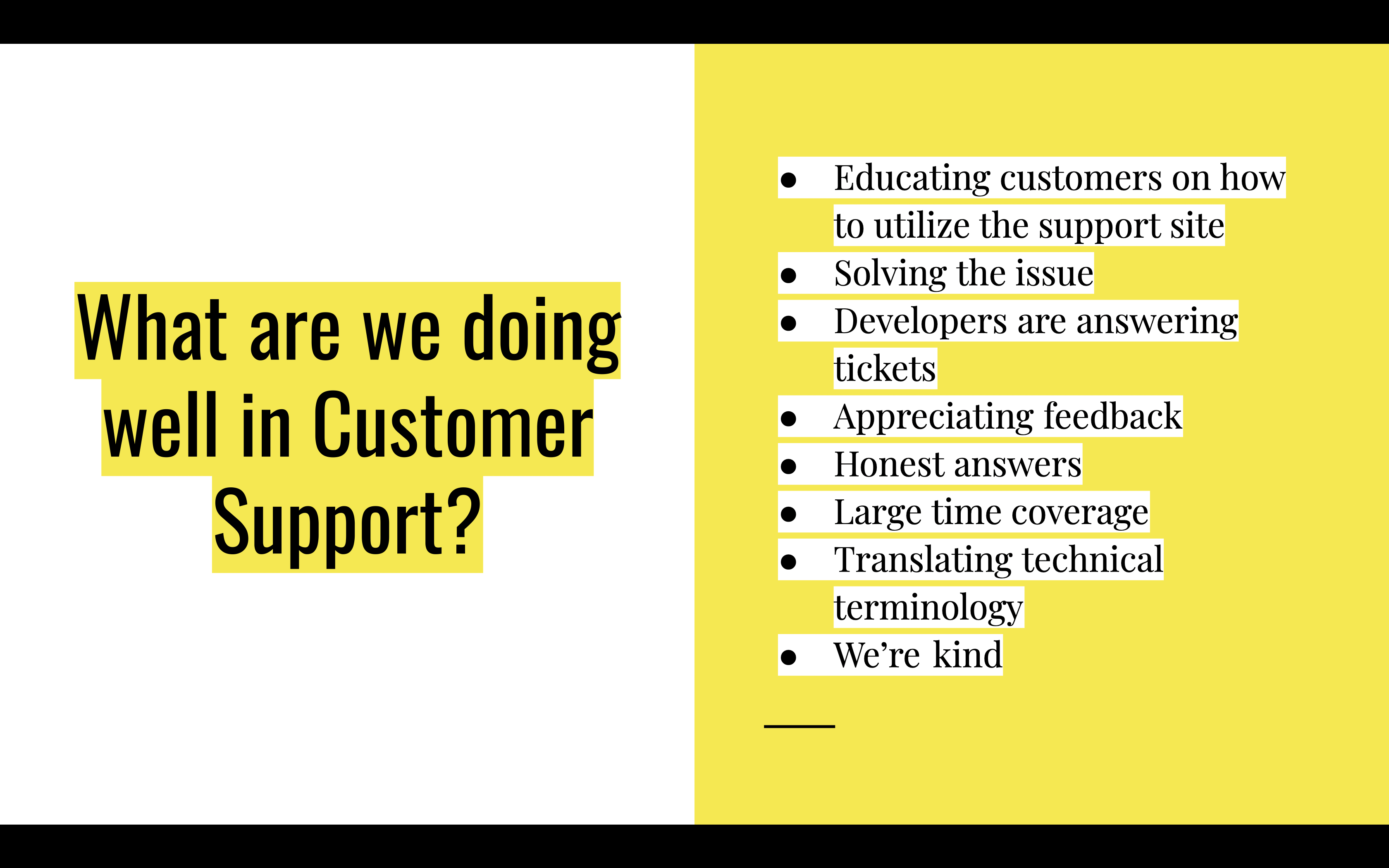 Excerpt from presentation on what's going well in support