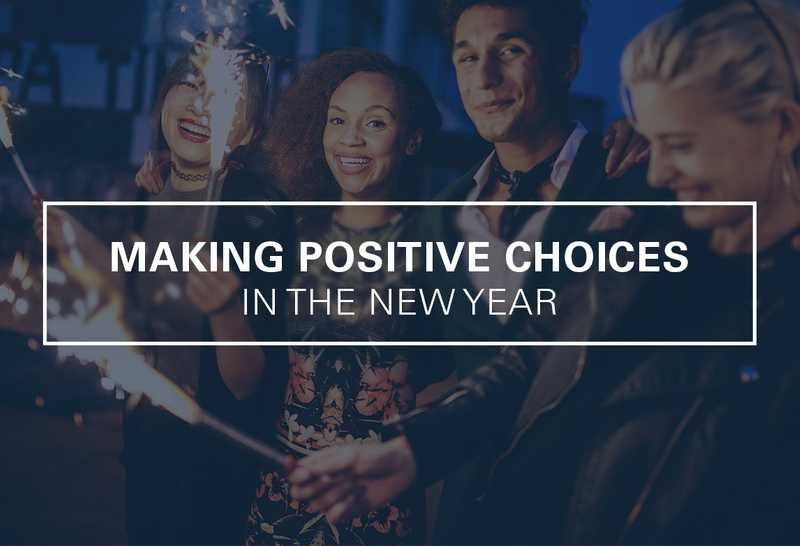 How to Make Positive Choices in the New Year [2020]