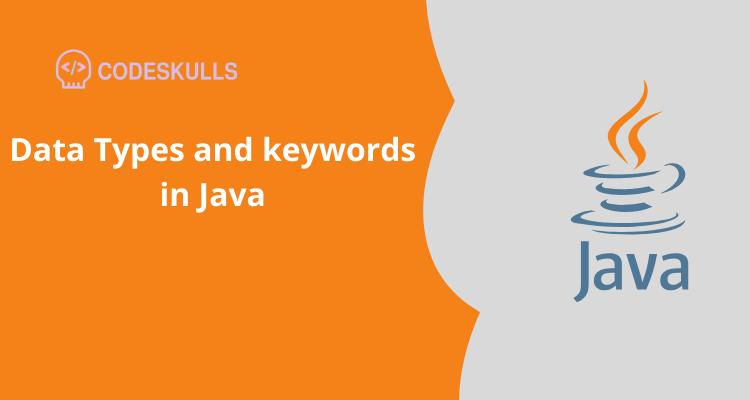 Data Types and keywords in Java