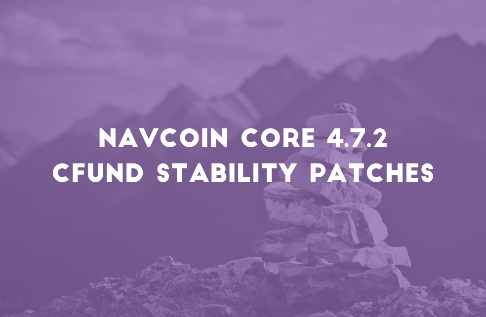 NavCoin Core 4.7.2 - Community Fund Stability Patches