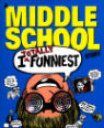 I totally funniest: a middle school story by James Patterson