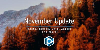 Cover image for November 2017 update: Lists, Tables, Skip, Zapier
