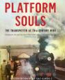 Platform souls: the trainspotter as 21st-century hero by Nicholas Whittaker