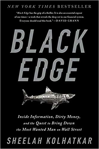 Black Edge: Inside Information, Dirty Money, and the Quest to Bring Down the Most Wanted Man on Wall Street book cover
