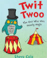 Twit twoo: the owl who was nearly magic by Steve Cole