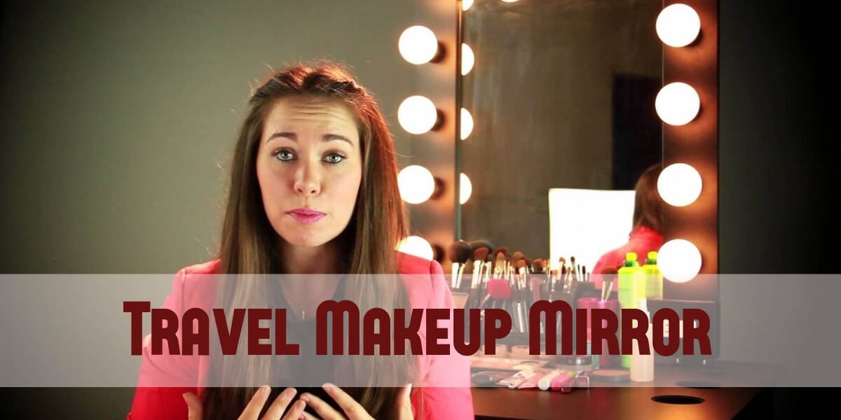 Look Perfect With the Best Home & Travel Makeup Mirror