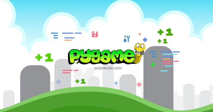 Belajar membuat game dari nol dengan PyGame