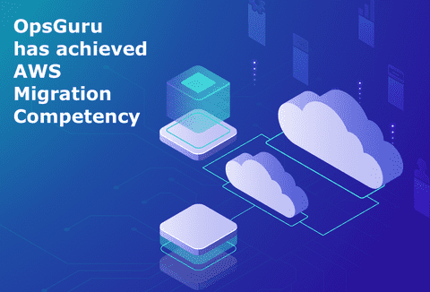 OpsGuru Achieves AWS Migration Competency
