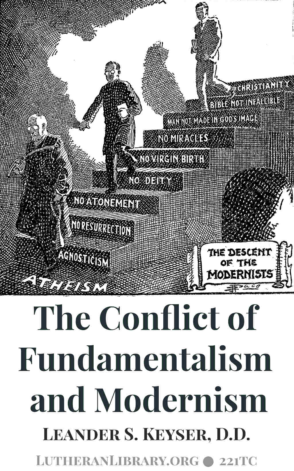 The Conflict Of Fundamentalism And Modernism by Leander Keyser