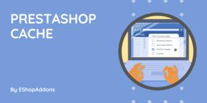 PrestaShop Cache For The Best Optimization