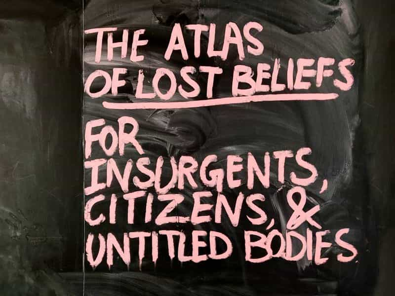 Atlas of Lost Beliefs (for Insurgents, Citizens, & Untitled Bodies)