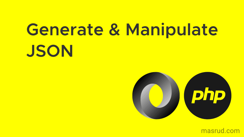 Membuat dan memanipulasi JSON dengan PHP