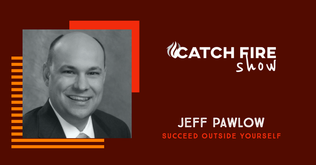 Succeed Outside Yourself with Jeff Pawlow