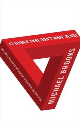 13 Things That Don't Make Sense: The Most Baffling Scientific Mysteries of Our Time Cover