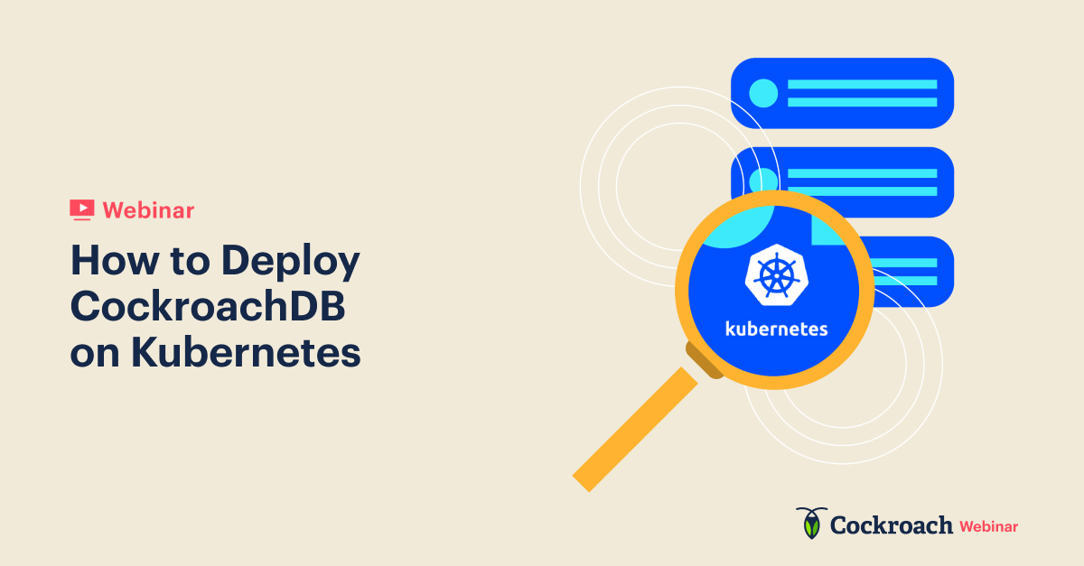 How to Deploy CockroachDB on Kubernetes