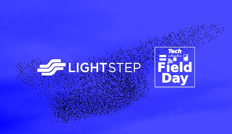 Tech Field Day at Lightstep: A Blogger's Paradise