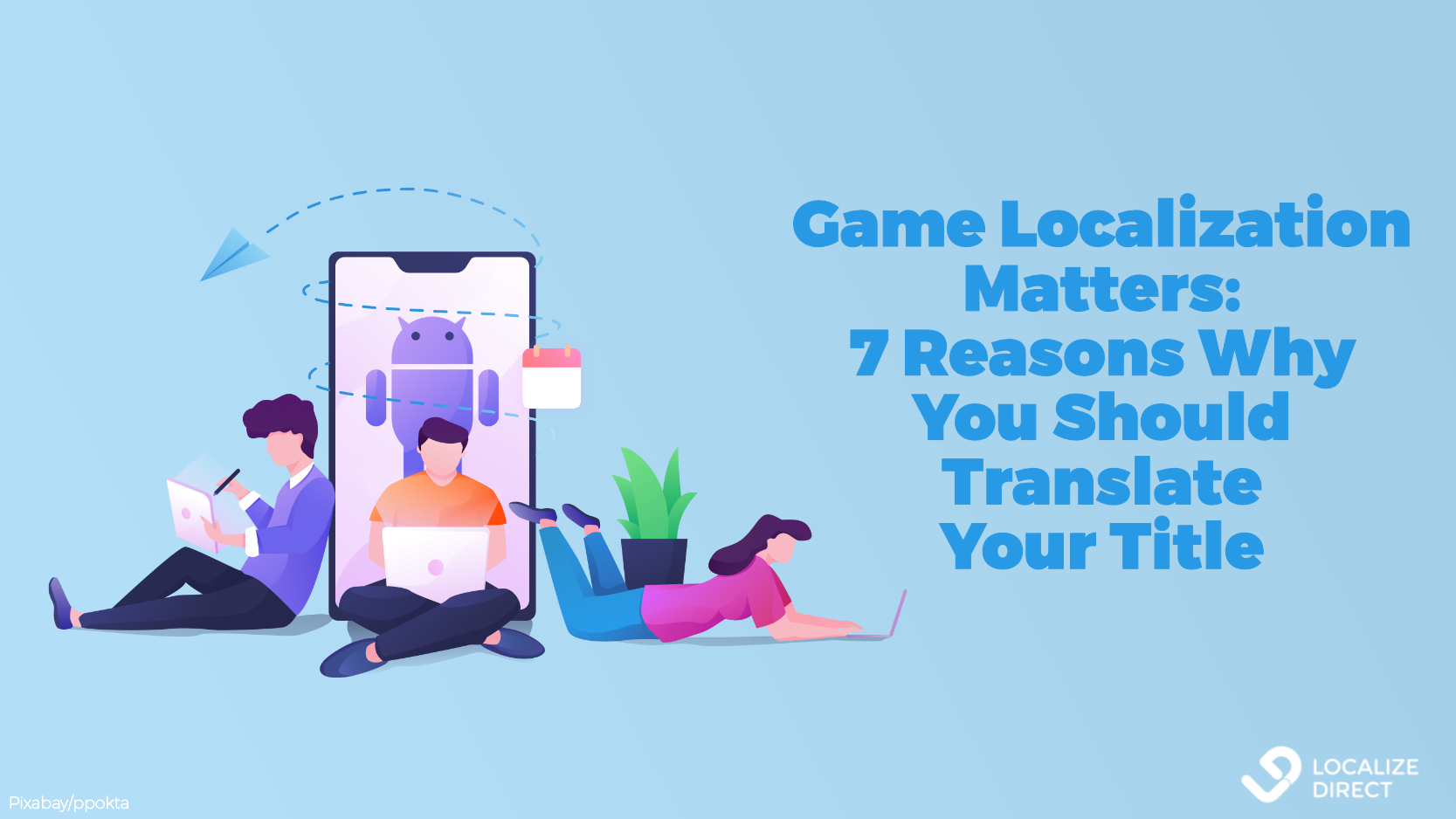 Game Localization Matters: 7 Reasons Why You Should Localize