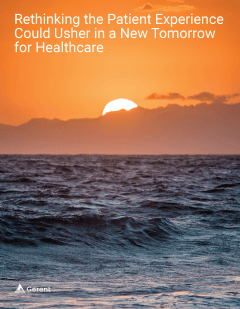 Rethinking the Patient Experience Could Usher in a New Tomorrow for Healthcare Cover