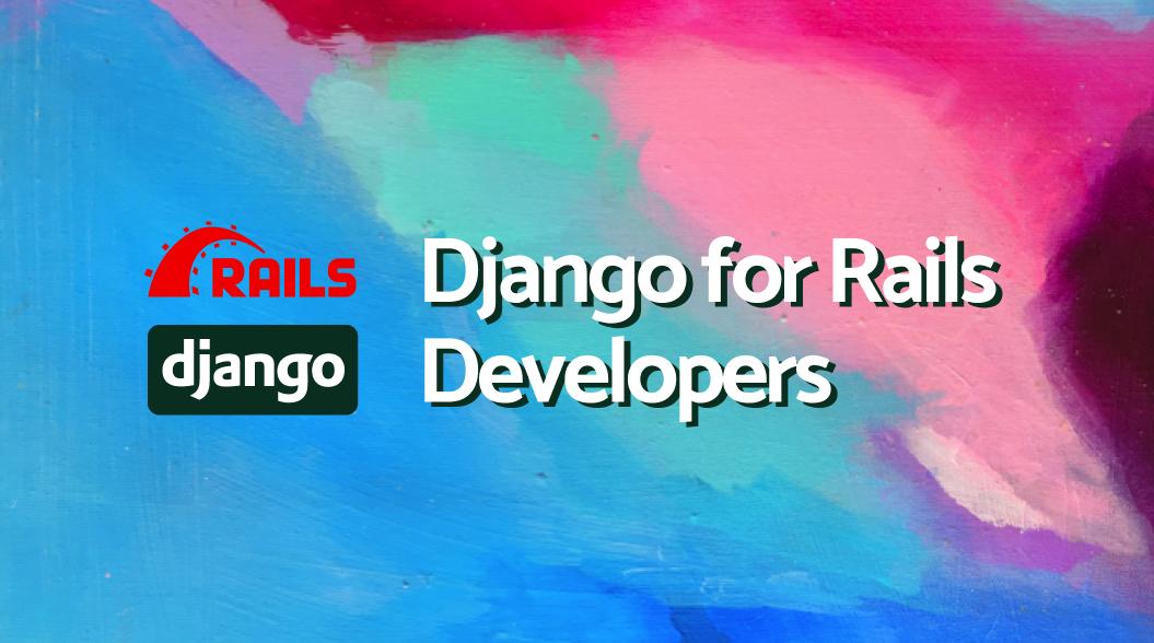Django for Rails Developers