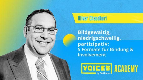Oliver Chaudhuri: Bildgewaltig, niedrigschwellig, partizipativ – 5 Formate für Bindung & Involvement
