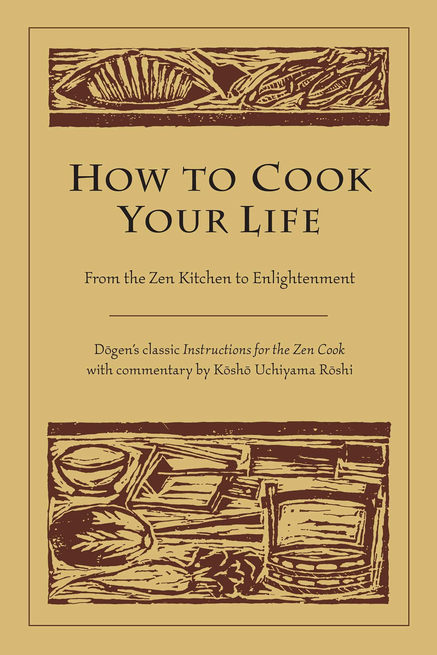 The cover of How To Cook Your Life