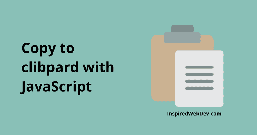 Copy text to the clipboard with JavaScript in 10 lines of code