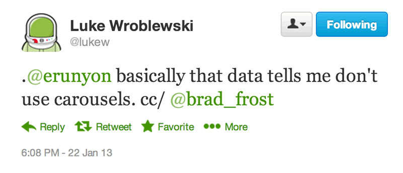 basically that data tells me don't use carousels. - @lukew