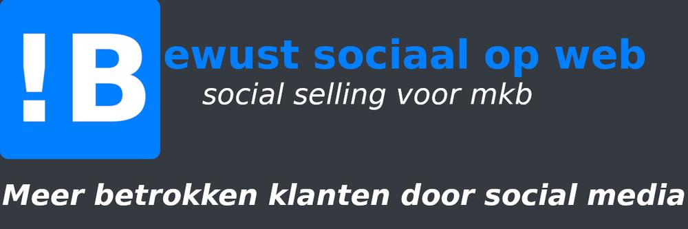 Afbeelding van het tagline van het bedrijf !Bewustsociaal op web met de tekst meer betrokken klanten door social selling | advies en ondersteuning in social selling aan mkb