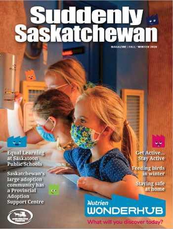 Suddenly Saskatchewan Magazine - Issue: Fall 2020