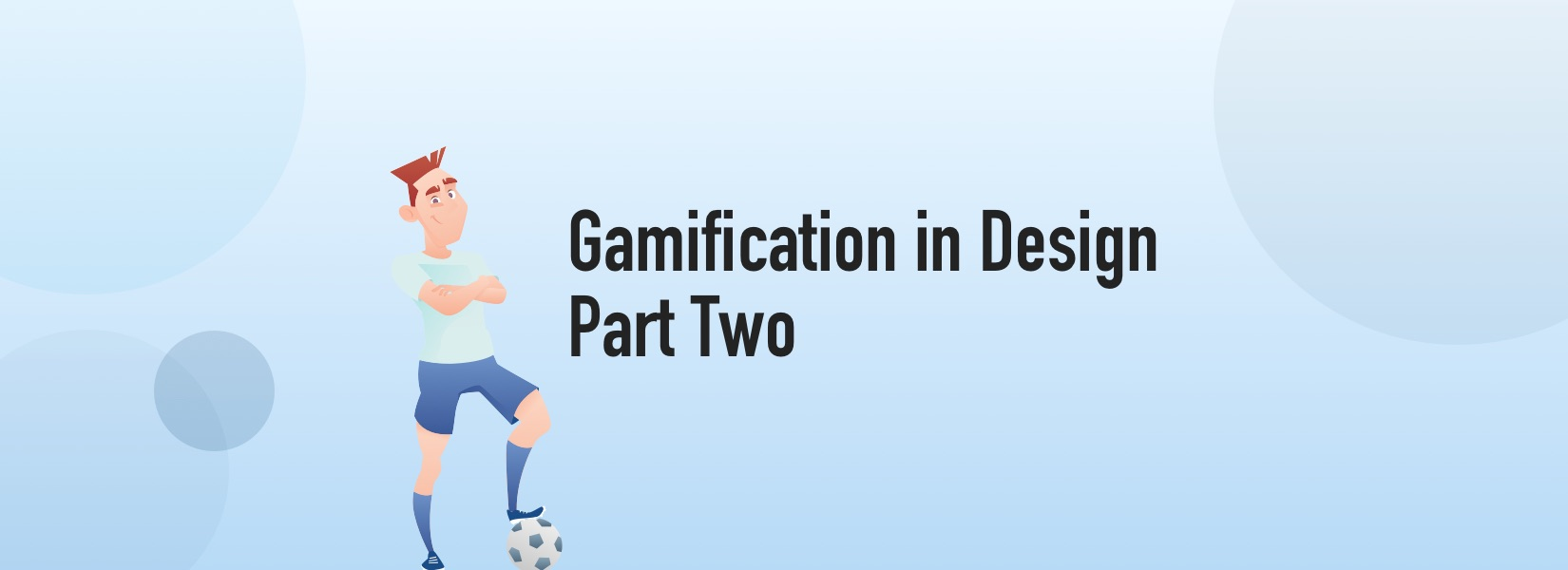 Gamification in Design - Part Two