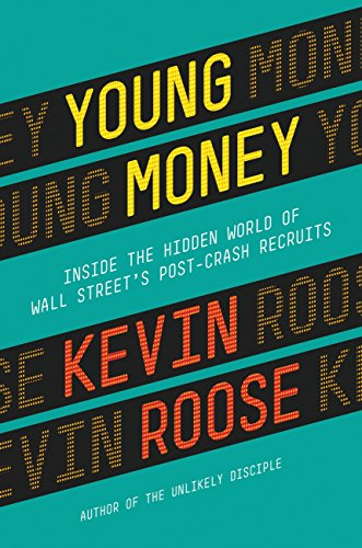 Young Money: Inside the Hidden World of Wall Street's Post-Crash Recruits book cover