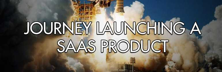 My journey launching a SaaS product