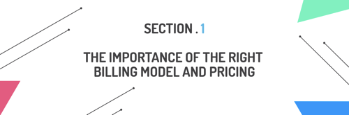 The importance of the right billing model and pricing