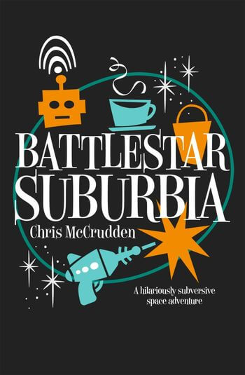 Battlestar Suburbia by Chris McCrudden