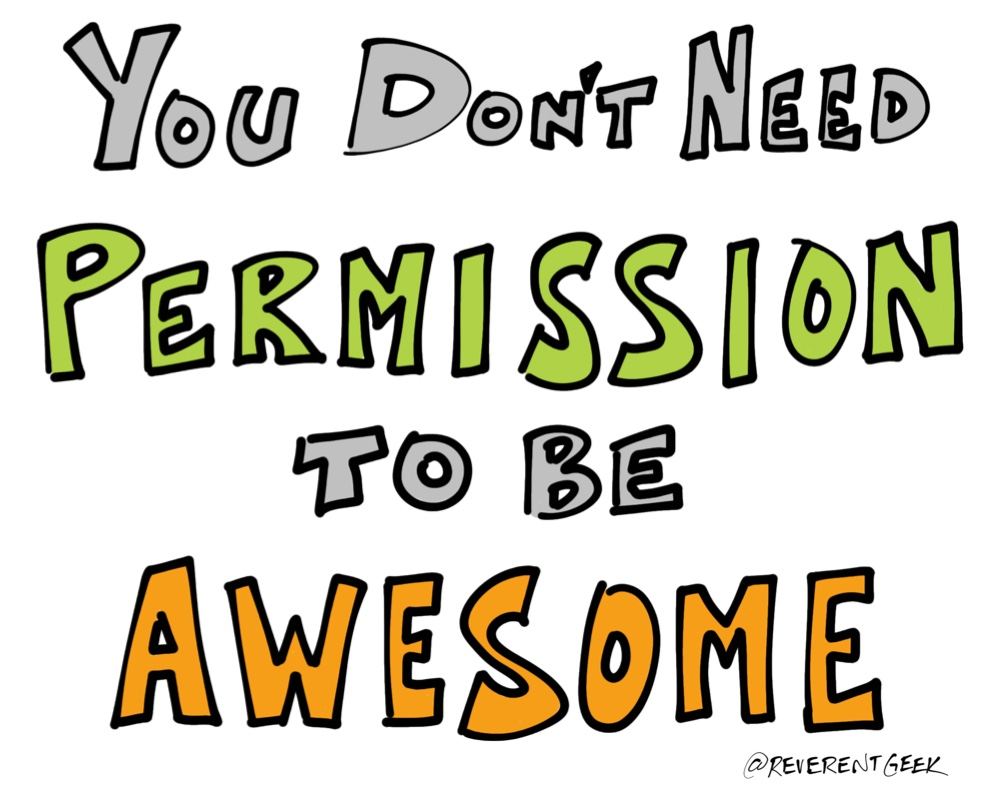 You Don't Need Permission to Be Awesome!