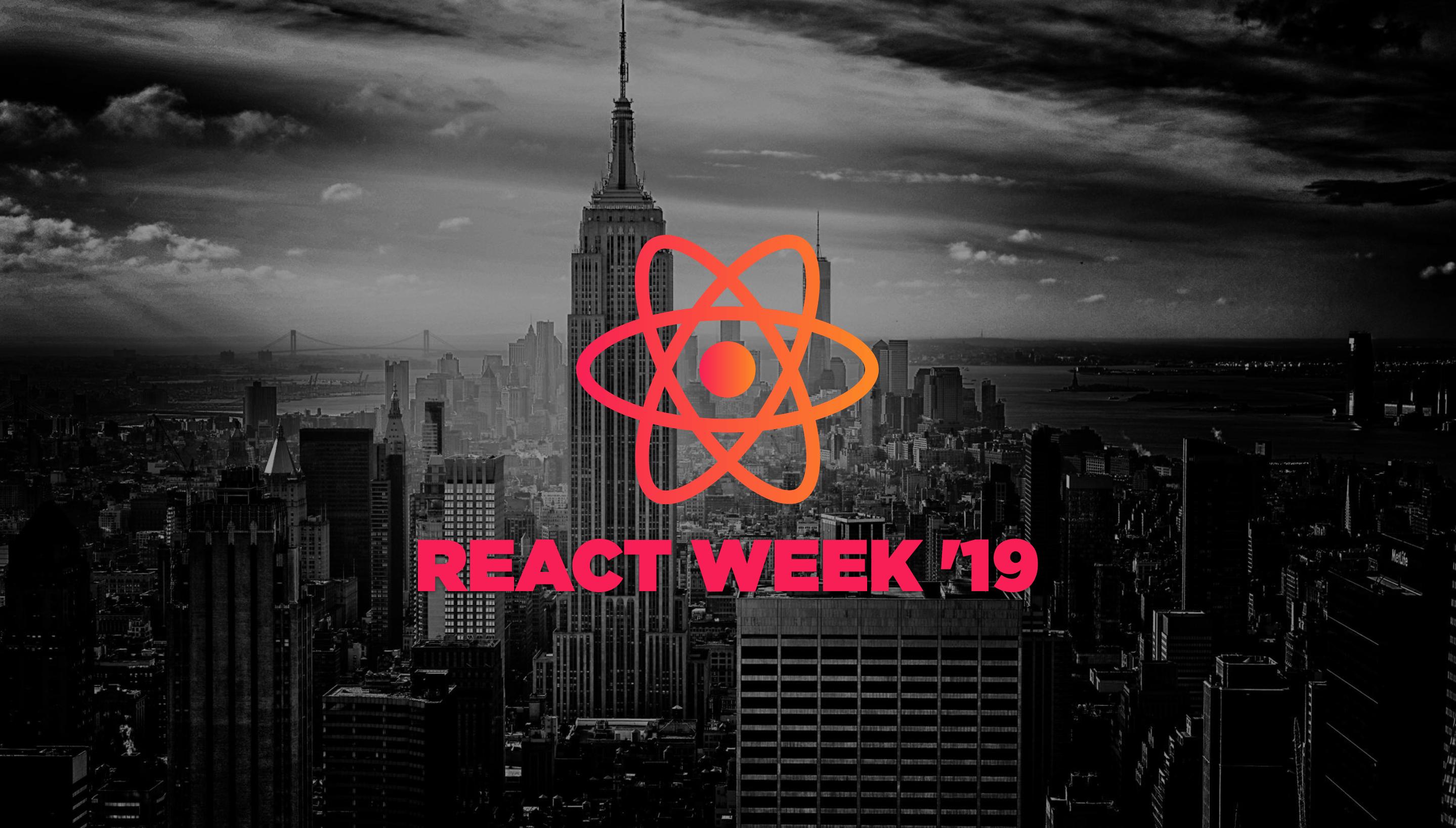 React Week NY 19