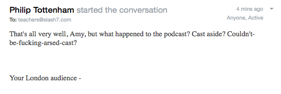 "Guy wrote in asking me if my podcast was a ""couldn't\-be\-fucking\-arsed\"" cast"