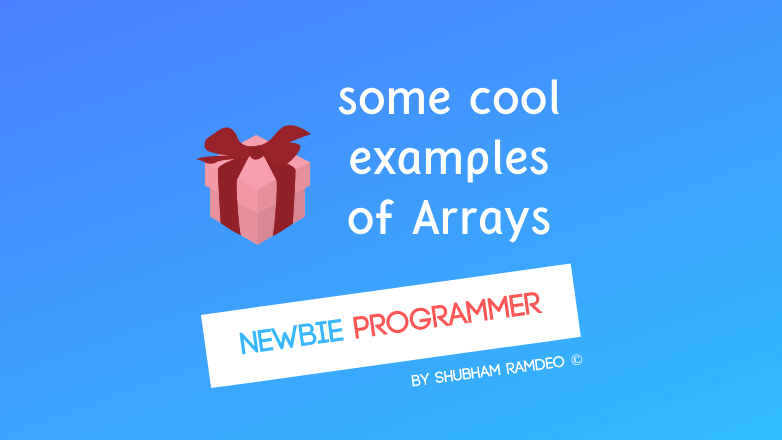 Arrays Some cool examples