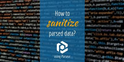 Cover image for How to sanitize parsed data