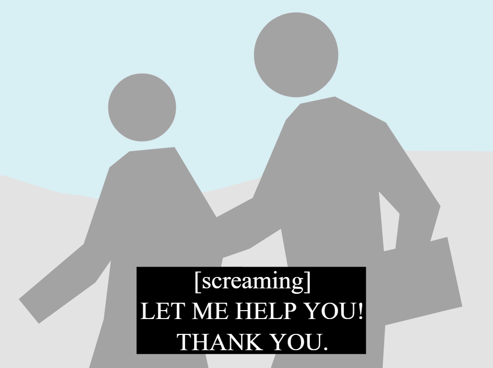 """Text at bottom of image reading """"[screaming] LET ME HELP YOU! THANK YOU."""". Silhouettes of two people are in the background."""