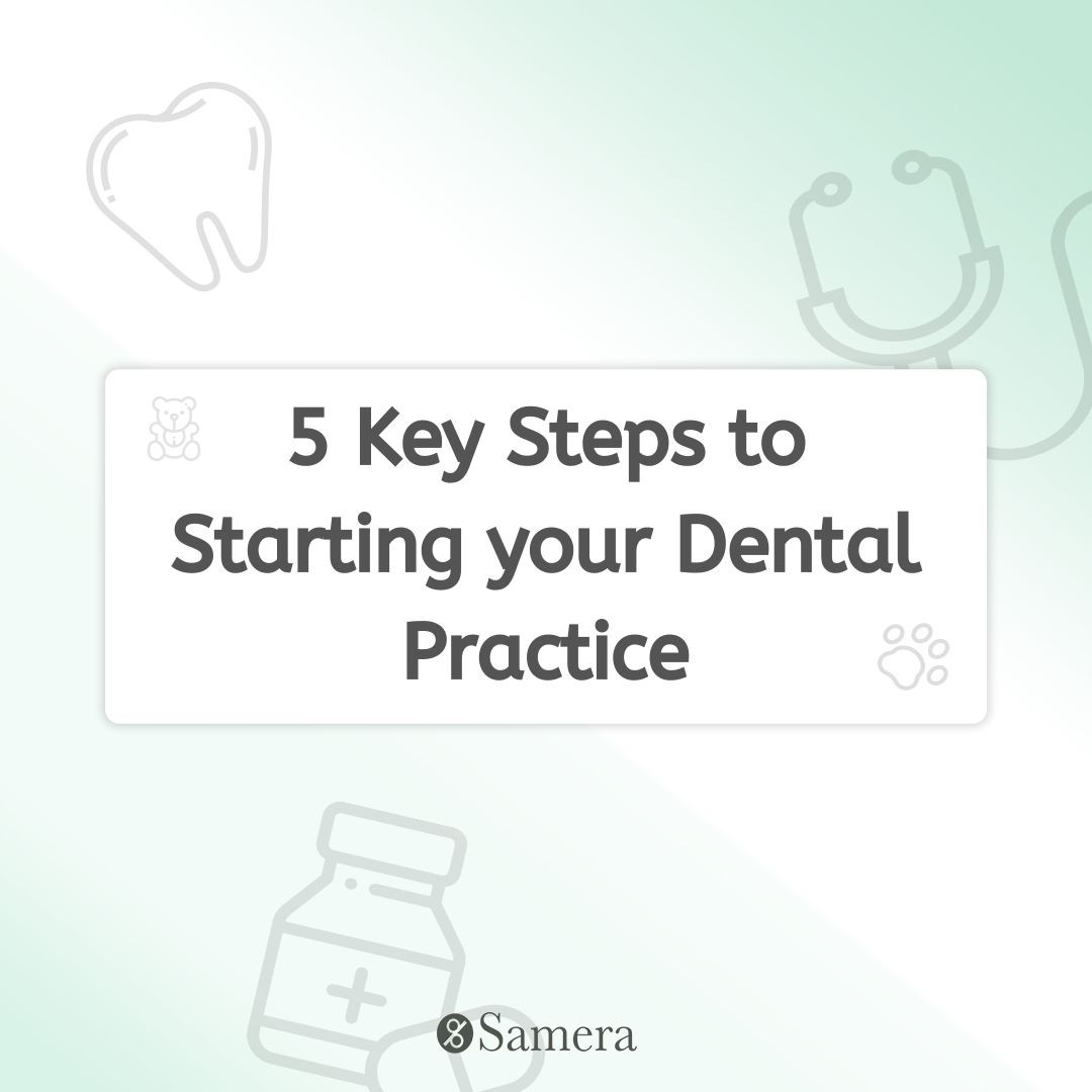 5 Key Steps to Starting your Dental Practice