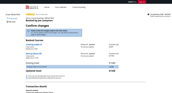 A high fidelity prototype taken from Figma showcasing the 'Confirm changes' screen. The image shows site wide navigation at the top of the screen with contextual navigation down the left. The middle of the screen contains information about the user for who this order relates to, Joe Lamyman. A information message underneath the page title asks the user to check that the details entered are correct. The page then contains course names and their related prices, as well as a message explaining that if prices have changed, there may be additional payments required. On the right of the screen is a historical view of the order, used for recording any changes. This order has not been changed, so there is only a single entry.